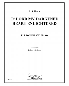 O' Lord, My Darkened Heart Enlightened
