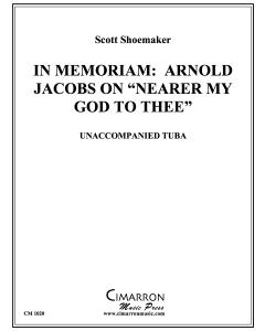 "In Memoriam: Arnold Jacobs on ""Nearer My God To Thee"""