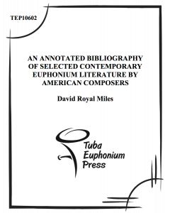 An Annotated Bibliography of Selected Contemporary Euphonium Literature by American Composers