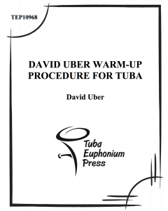 David Uber Warm-Up Procedure for Tuba