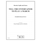 Tell the Entertainer to Play a March