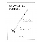 Playing the Flute!...Basics for a Lifetime of Musical Enjoyment Volume 3